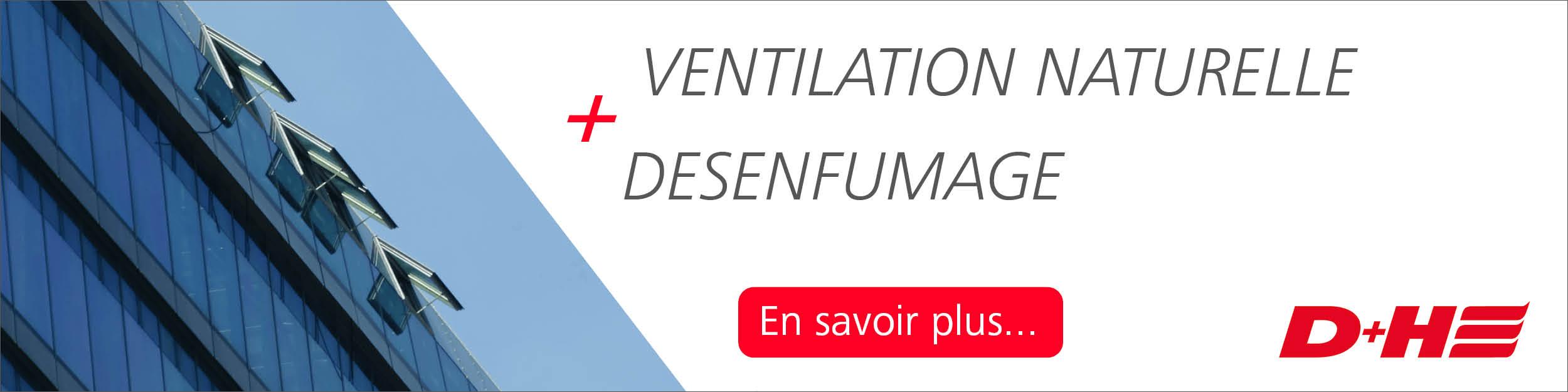 D+H -  Désenfumage / Ventilation naturelle